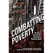 Combatting Poverty: Quebec's Pursuit of a Distinctive Welfare State
