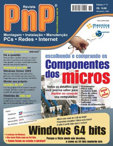 - PnP Digital nº 11 - Escolhendo e comprando os componentes dos micros, Windows 64 bits, terminais sem HD com Windows Server 2003, servidor FTP, histórias ... e outros trabalhos (Portuguese Edition)
