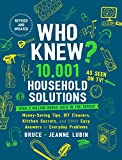 img - for Who Knew? 10,001 Household Solutions: Money-Saving Tips, DIY Cleaners, Kitchen Secrets, and Other Easy Answers to Everyday Problems book / textbook / text book