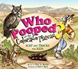Who Pooped on the Colorado Plateau?, Gary D. Robson, 1560374306