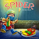 Children's Book: There's a Spider in My Shoe! (Silly Rhyming Illustrated Children's Picture Book for Ages 2-100)