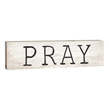 P. GRAHAM DUNN Pray Bold Design White Wash 2 x 6 Inch Solid Pine Wood Paul Bunyan Toothpick Sign