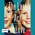 The Last Act of Love Audiobook by Cathy Rentzenbrink Narrated by Jenny Funnell
