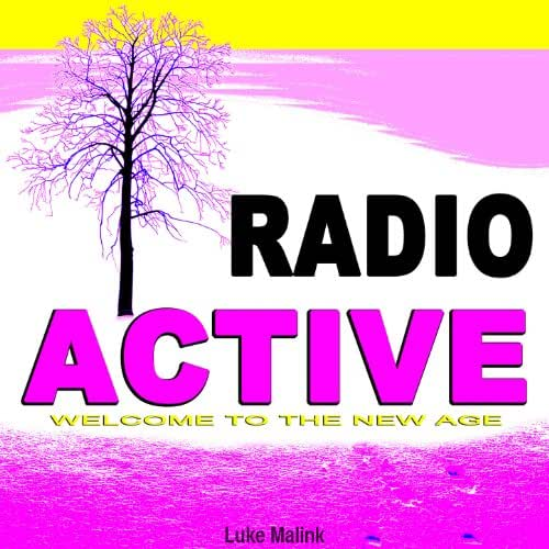 Radio Active - Welcome to the New Age