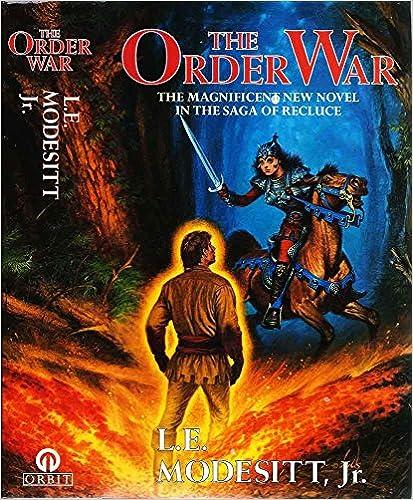The Order War: Book Four: The Saga of Recluce