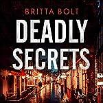Deadly Secrets: Pieter Posthumus Mystery, Book 3   Britta Bolt