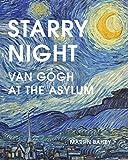 #10: Starry Night: Van Gogh at the Asylum