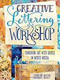 img - for Creative Lettering Workshop: Combining Art with Quotes in Mixed Media by Lesley Riley (2015-10-23) book / textbook / text book