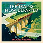 The Trains Now Departed | Michael Williams