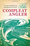 The Compleat Angler, Izaak Walton and Charles Cotton, 0199650748