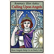 Calling Upon Angels: How Angels Help Us in Daily LIfe