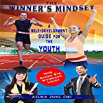 The Winner's Mindset: A Self-Development Guide for the Youth | Azuka Zuke Obi