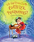 #9: Who Says Women Can't Be Computer Programmers?: The Story of Ada Lovelace