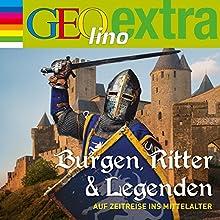 Burgen, Ritter und Legenden. Auf Zeitreise ins Mittelalter (GEOlino extra Hör-Bibliothek) Hörspiel von Martin Nusch Gesprochen von: Wigald Boning,  div.