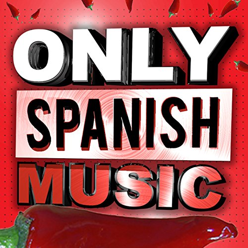 Only Spanish Music