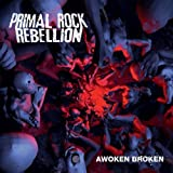 Awoken Broken by Primal Rock Rebellion