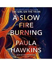 A Slow Fire Burning: A Novel
