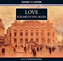 Love Audiobook by Elizabeth von Arnim Narrated by Eleanor Bron