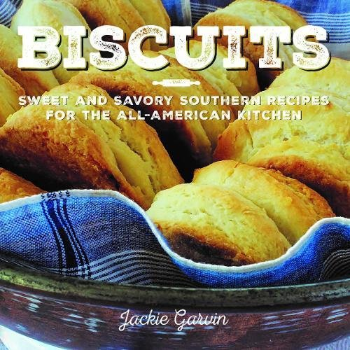 EBOOK Biscuits: Sweet and Savory Southern Recipes for the All-American Kitchen<br />[P.D.F]