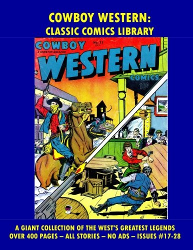 Cowboy Western Comic Collection:  Giant 415 Pages!: Email Request Our Giant Comic Catalog Or Visit - Www Oakley