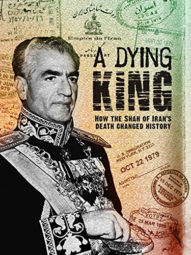 A Dying King: The Shah of Iran (Obama The Last President Of The United States)