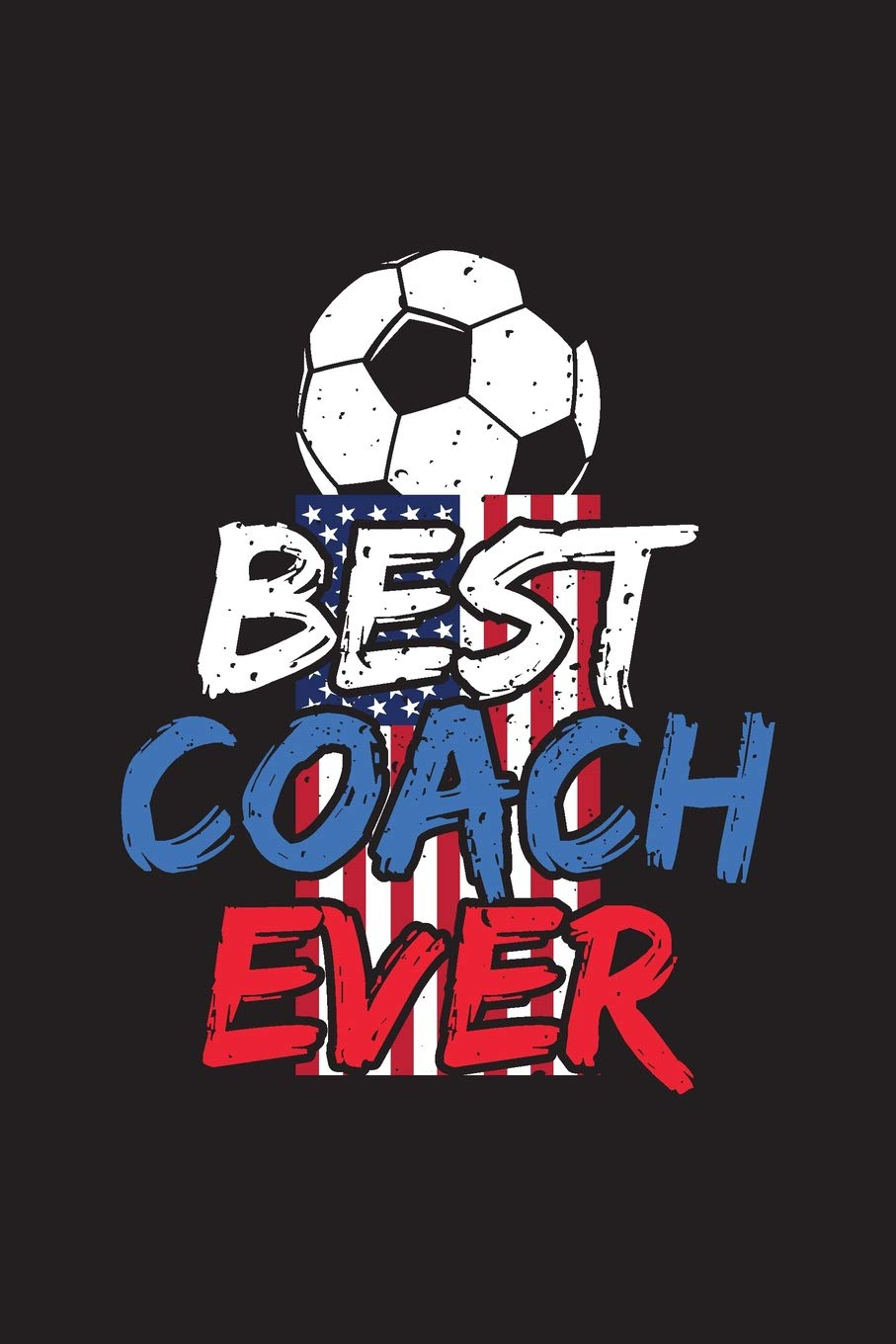 Read Online Best Coach Ever: Soccer Coach Notebook Gift V7 (Soccer Books for Kids) pdf