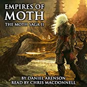 Empires of Moth: The Moth Saga, Book 2 | Daniel Arenson