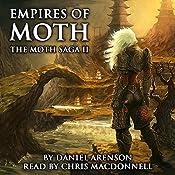 Empires of Moth: The Moth Saga, Book 2 | Daniel Arenson