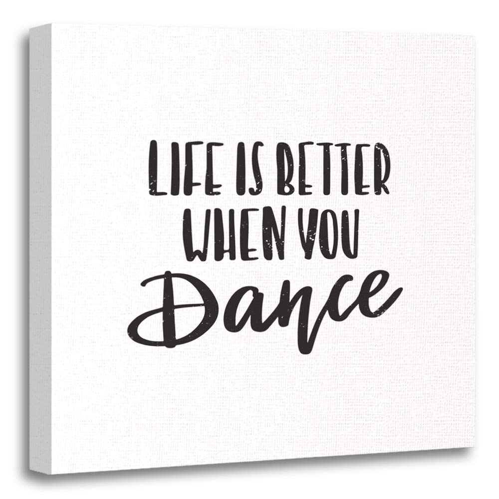 Emvency Painting Canvas Print Artwork Decorative Print Motivational and Inspirational Quote Life is Better When You Dance Calligraphic Wooden Frame 12x12 inches Wall Art for Home Decor