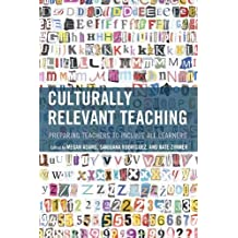 Culturally Relevant Teaching: Preparing Teachers to Include All Learners