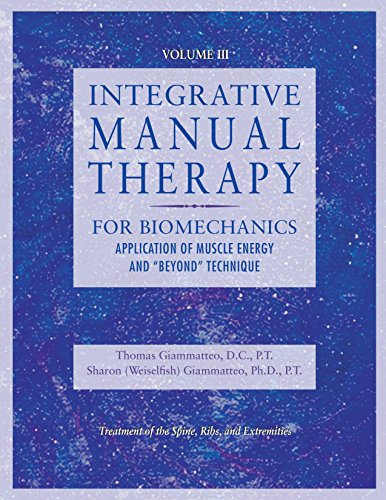 Integrative Manual Therapy for Muscle Energy: For Biomechanics Application of Muscle Energy and & Beyond Technique (Integrated Manual Therapy Series) (Volume 3) by North Atlantic Books