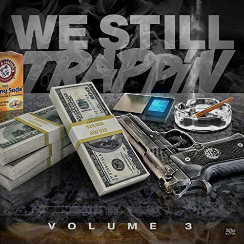 We Still Trappin, Volume 3 [Ex...