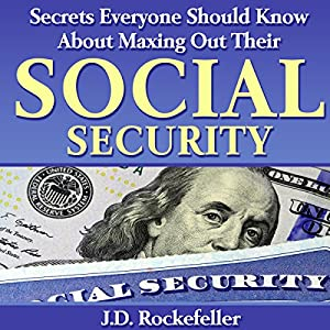 Secrets Everyone Should Know About Maxing Out Their Social Security Audiobook