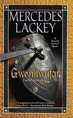 Gwenhwyfar: The White Spirit (A Novel of King Arthur) (Novel of Arthur's Queen)
