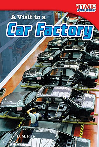 A Visit to a Car Factory (library bound) (TIME FOR KIDS® Nonfiction Readers) by Shell Education