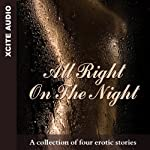 All Right on the Night: A Collection of Four Erotic Stories | Miranda Forbes