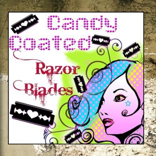 (Candy Coated Razor Blades)