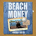 Beach Money: Creating Your Dream Life Through Network Marketing Audiobook by Jordan Adler Narrated by Jordon Adler