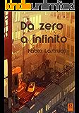 Da zero a infinito: Antologia di racconti folli e fantastici (ALIA Arcipelago Vol. 4)