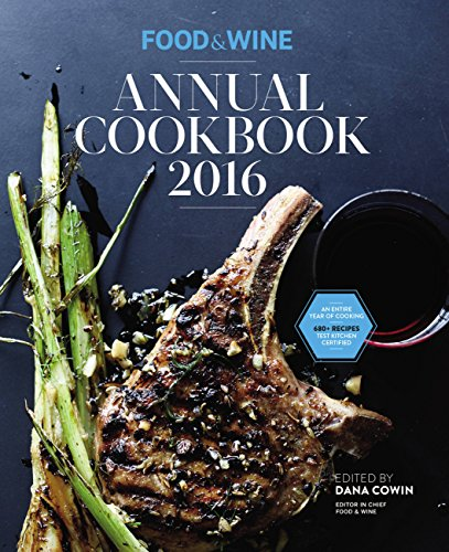 Food & Wine Annual Cookbook 2016 (Food and Wine Annual Cookbook)