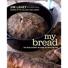 My Bread: The Revolutionary No-work No-knead Method