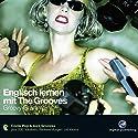 Englisch lernen mit The Grooves - Groovy Grammar Hörbuch von Marlon Lodge Gesprochen von: Marlon Lodge, Dieter Brandecker