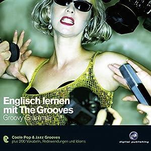Englisch lernen mit The Grooves - Groovy Grammar Audiobook