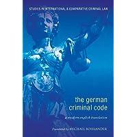The German Criminal Code: A Modern English Translation