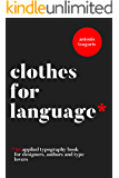Clothes For Language: A typography handbook for designers, authors and type lovers