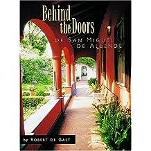 Behind the Doors of San Miquel de Allende