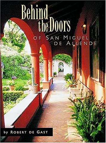 Behind the Doors of San Miguel de Allende (San Miguel Salt)