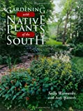Gardening with Native Plants of the South, Sally Wasowski, 1589794230
