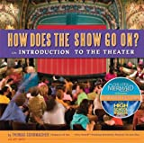 img - for How Does the Show Go On: an Introduction to the Theater book / textbook / text book