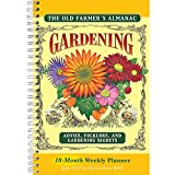 The Old Farmer's Almanac: Gardening Advice, Folklore, and Gardening Secrets 2018 Weekly Planner (CW0233)